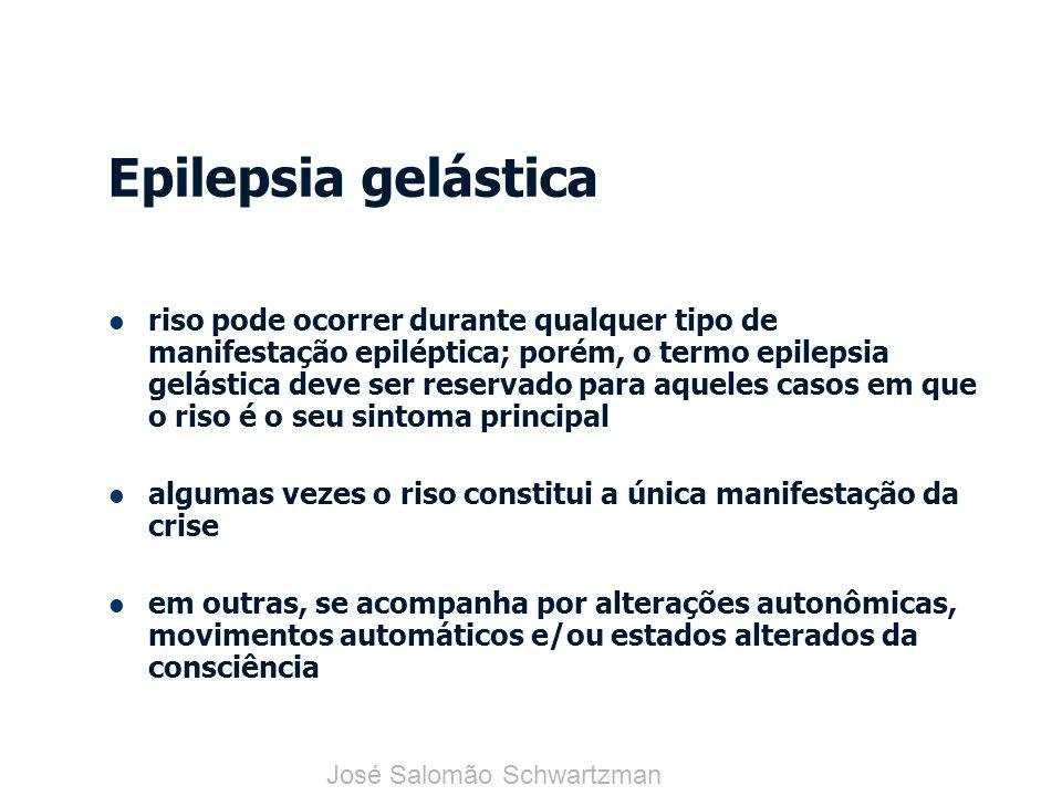 Epilepsia gelástica riso pode ocorrer durante qualquer tipo de manifestação epiléptica; porém, o termo epilepsia gelástica deve ser reservado para aqu