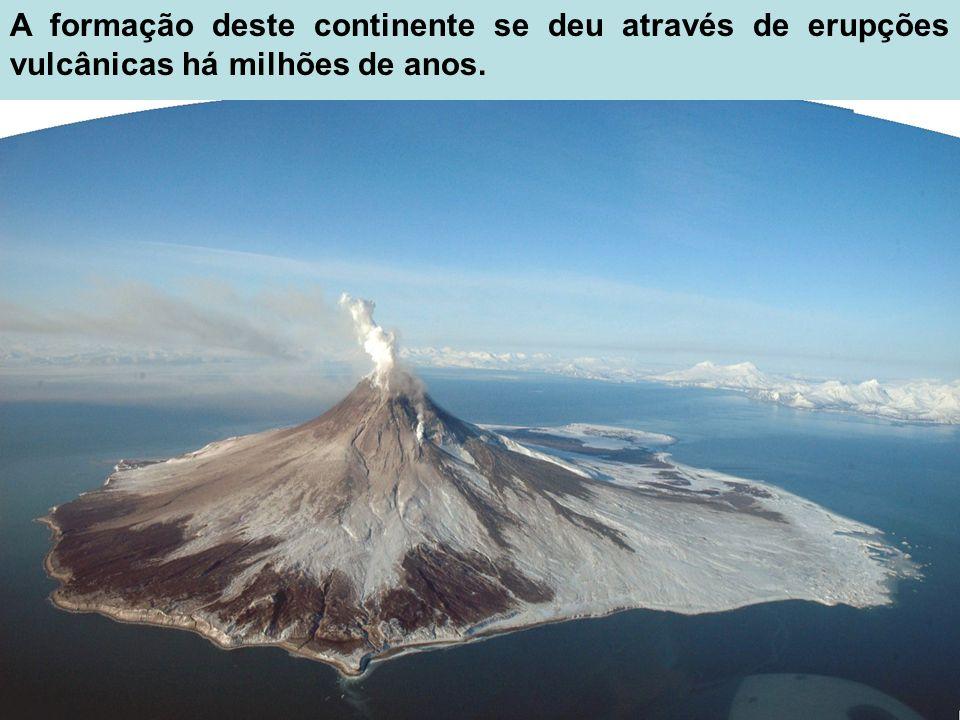 A formação deste continente se deu através de erupções vulcânicas há milhões de anos.