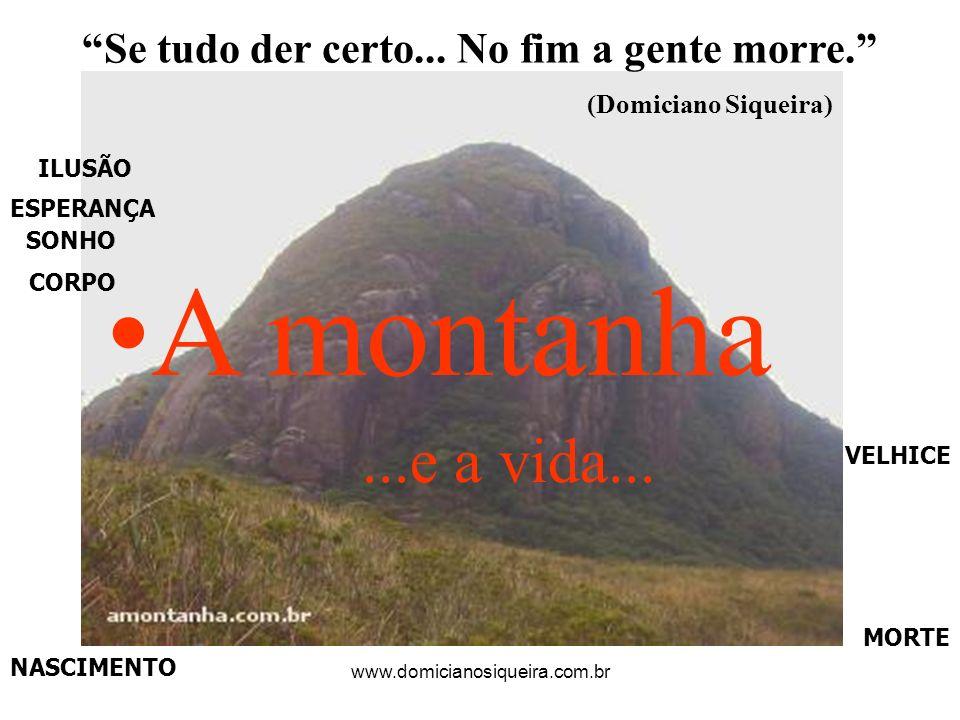 www.domicianosiqueira.com.br Se tudo der certo... No fim a gente morre.