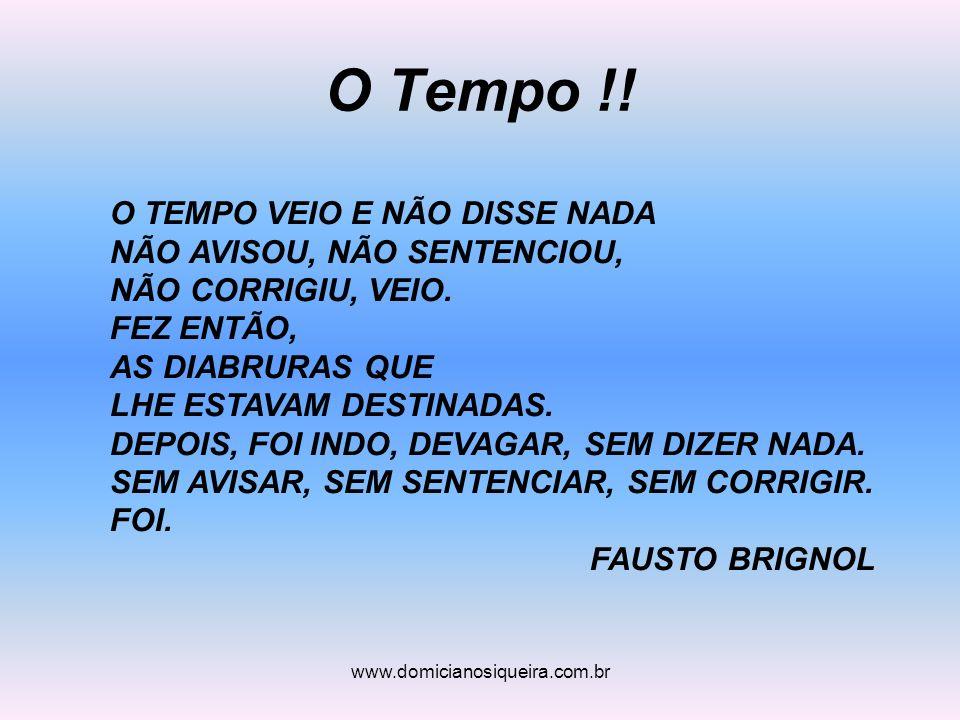 www.domicianosiqueira.com.br O Tempo !.