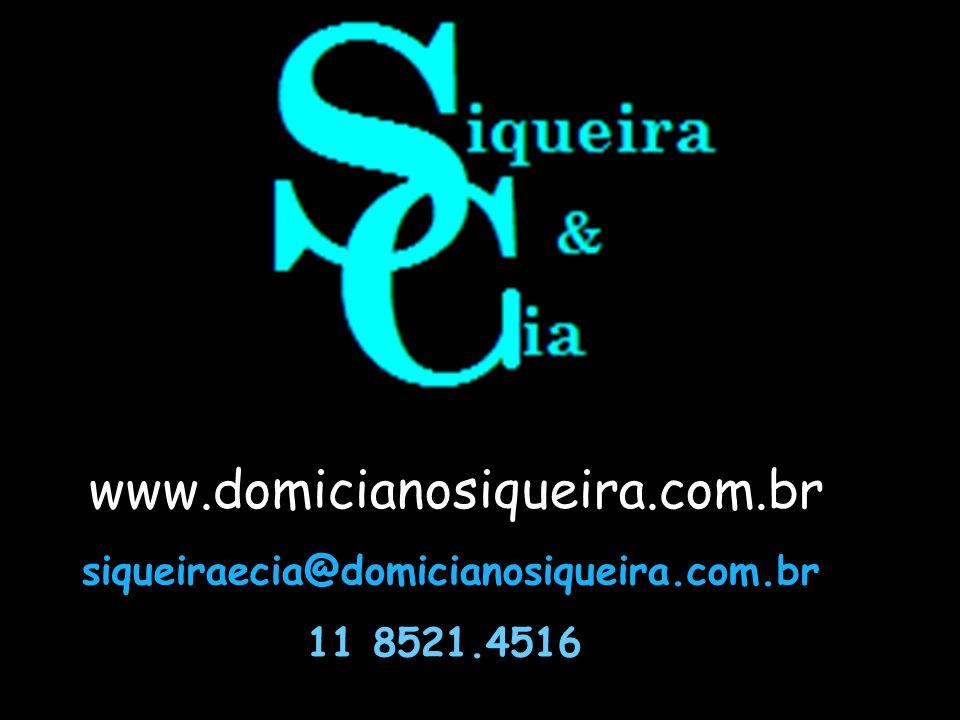 www.domicianosiqueira.com.br siqueiraecia@domicianosiqueira.com.br 11 8521.4516 www.domicianosiqueira.com.br