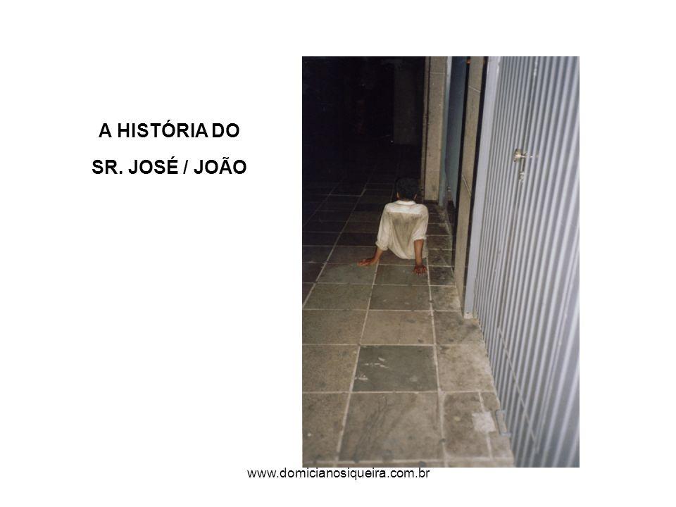 www.domicianosiqueira.com.br A HISTÓRIA DO SR. JOSÉ / JOÃO