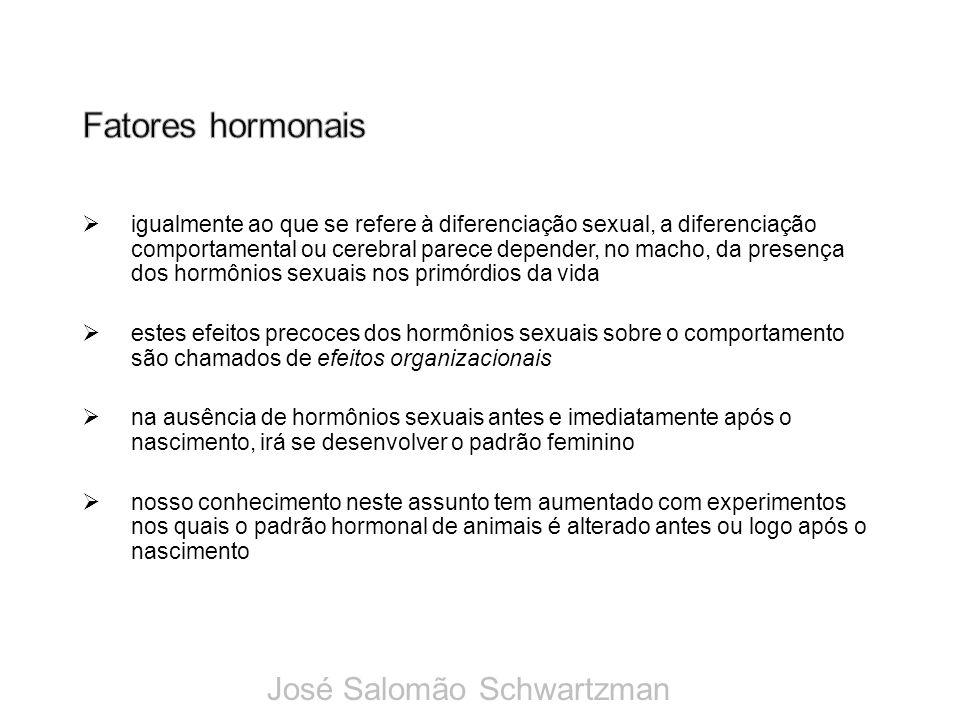 igualmente ao que se refere à diferenciação sexual, a diferenciação comportamental ou cerebral parece depender, no macho, da presença dos hormônios se