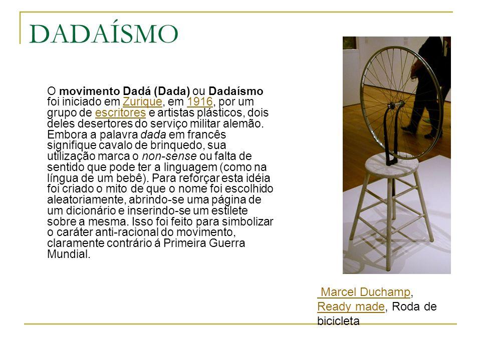 DADAÍSMO O movimento Dadá (Dada) ou Dadaísmo foi iniciado em Zurique, em 1916, por um grupo de escritores e artistas plásticos, dois deles desertores