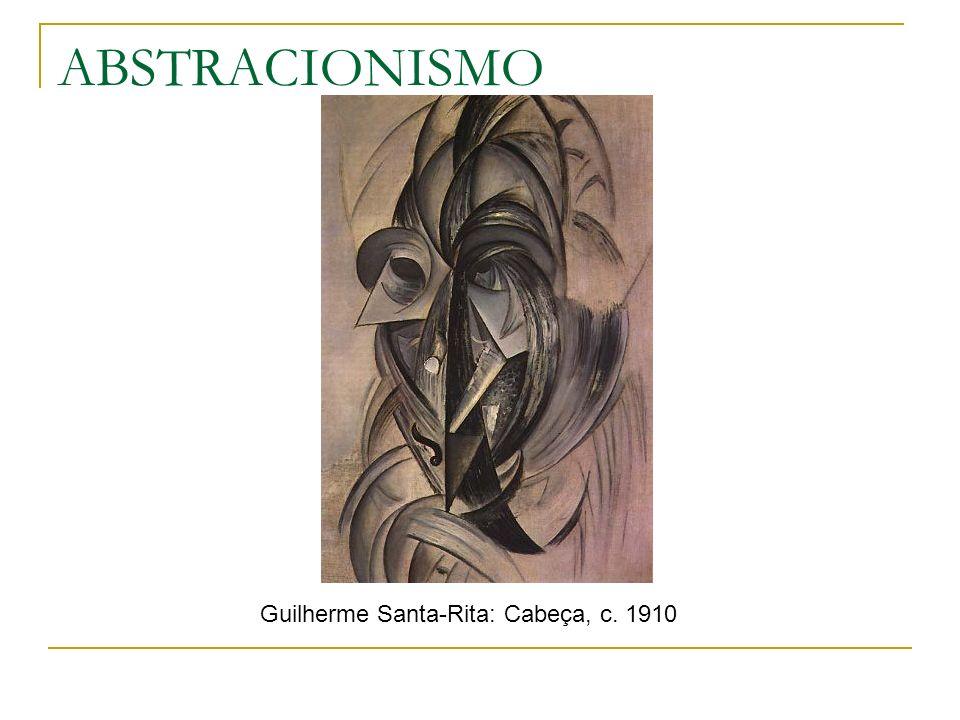 ABSTRACIONISMO Guilherme Santa-Rita: Cabeça, c. 1910