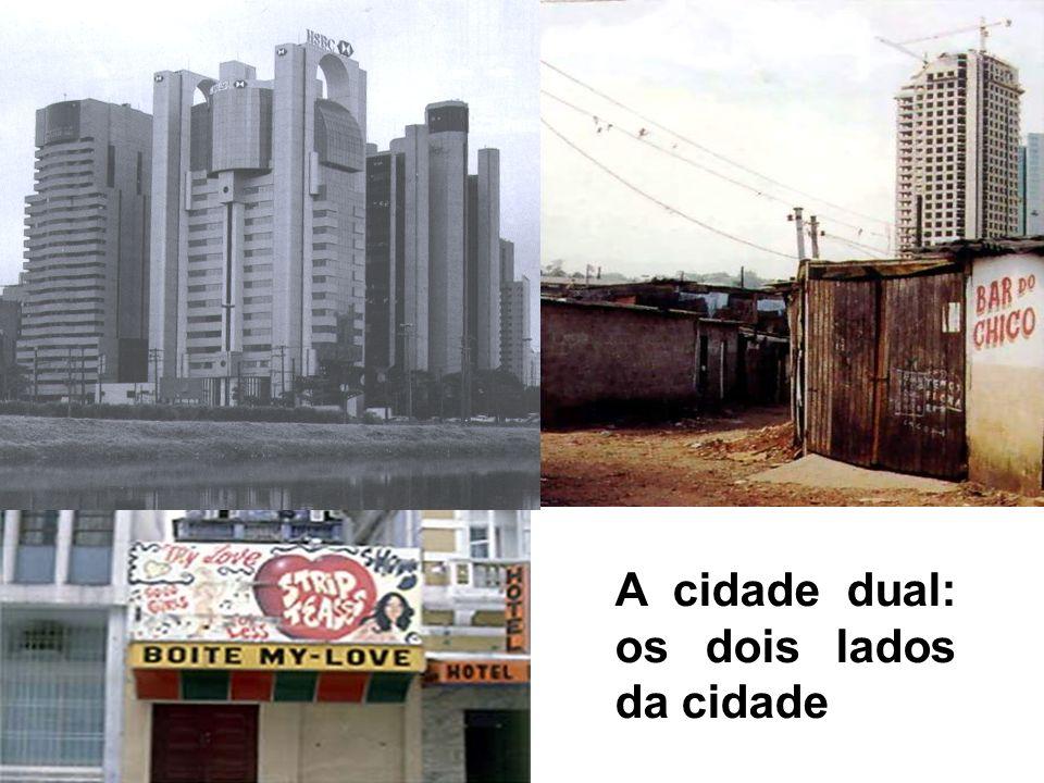 A cidade dual: os dois lados da cidade