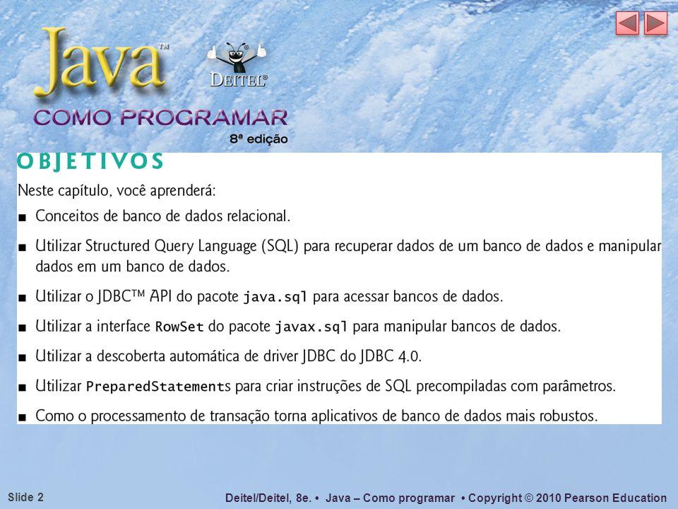 Deitel/Deitel, 8e. Java – Como programar Copyright © 2010 Pearson Education Slide 53