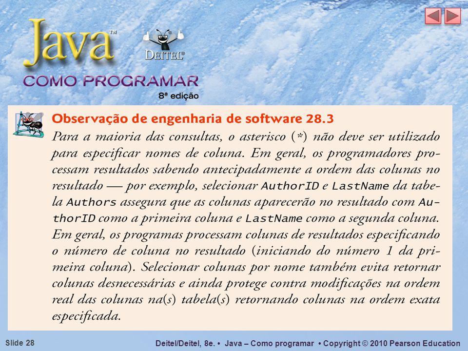 Deitel/Deitel, 8e. Java – Como programar Copyright © 2010 Pearson Education Slide 28