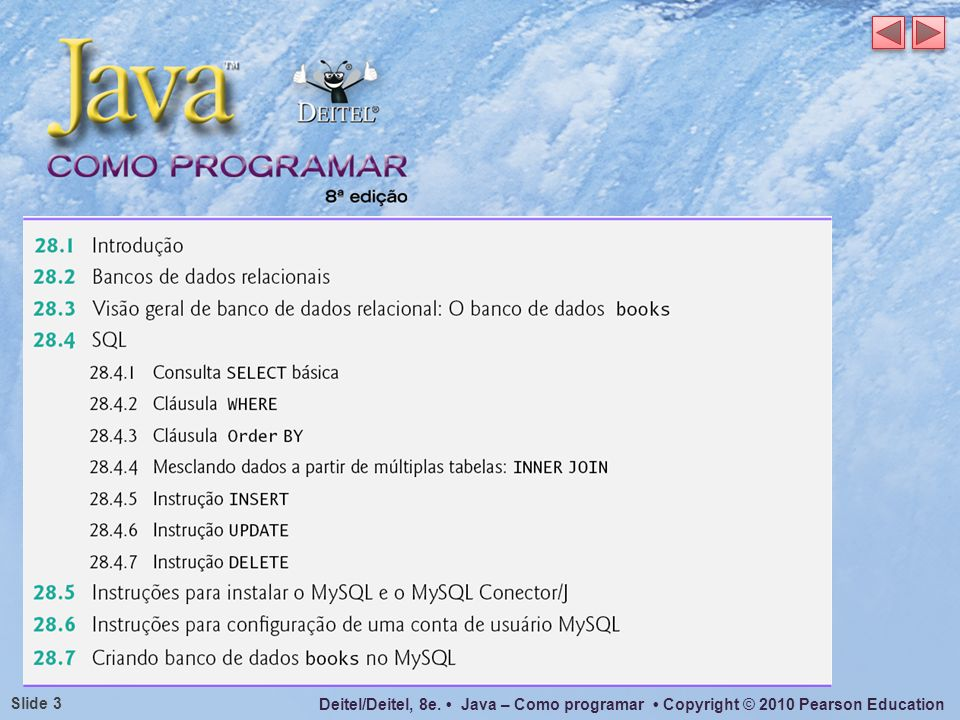 Deitel/Deitel, 8e. Java – Como programar Copyright © 2010 Pearson Education Slide 44