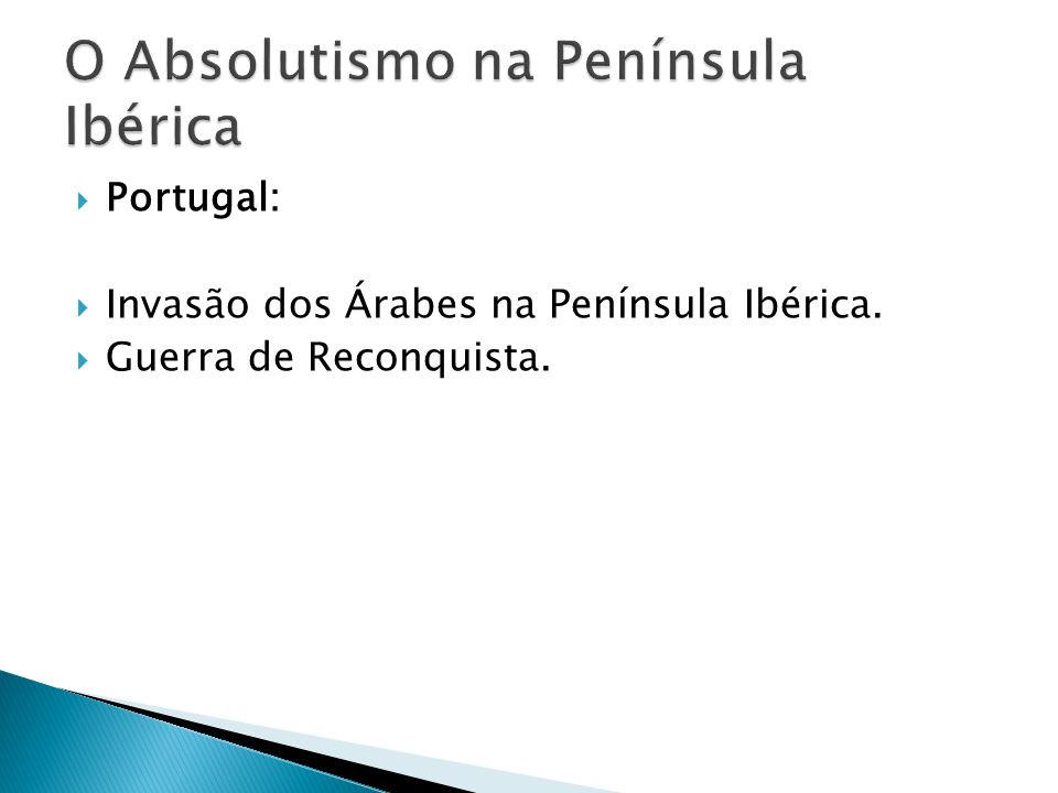 Portugal: Invasão dos Árabes na Península Ibérica. Guerra de Reconquista.
