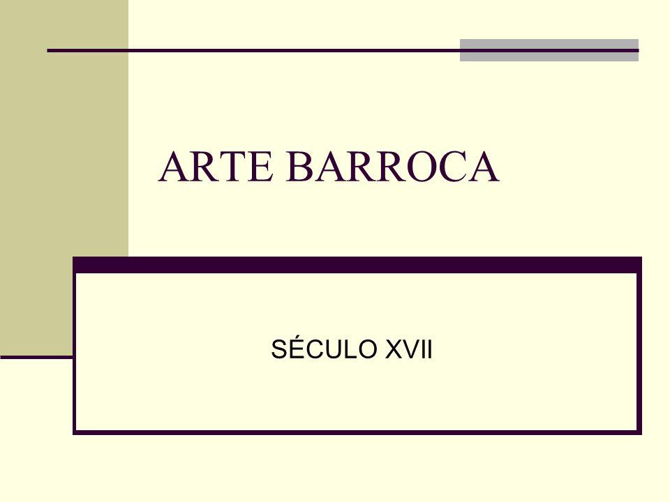 ARTE BARROCA SÉCULO XVII