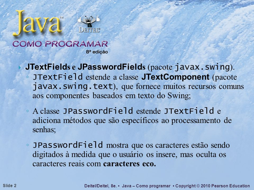 Deitel/Deitel, 8e. Java – Como programar Copyright © 2010 Pearson Education Slide 43