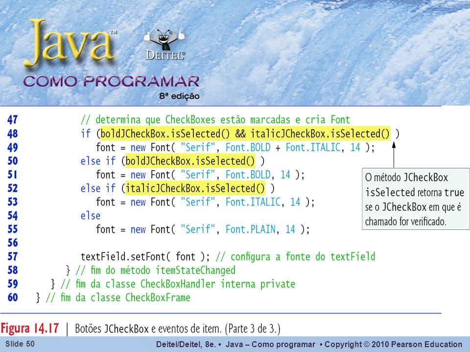 Deitel/Deitel, 8e. Java – Como programar Copyright © 2010 Pearson Education Slide 50