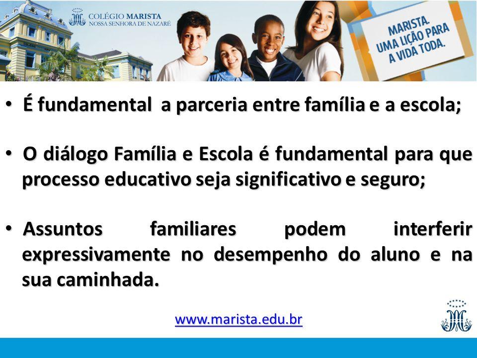 É fundamental a parceria entre família e a escola; É fundamental a parceria entre família e a escola; O diálogo Família e Escola é fundamental para qu