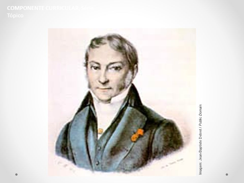 Jean-Baptiste Debret Foi um pintor e desenhista francês.