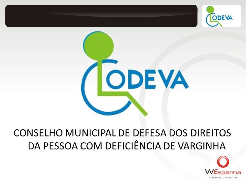 CONSELHO MUNICIPAL DE DEFESA DOS DIREITOS DA PESSOA COM DEFICIÊNCIA DE VARGINHA