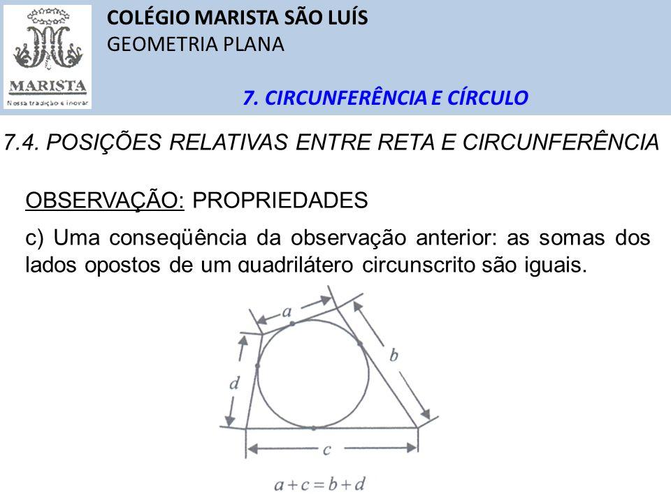 COLÉGIO MARISTA SÃO LUÍS GEOMETRIA PLANA 7. CIRCUNFERÊNCIA E CÍRCULO 7.4. POSIÇÕES RELATIVAS ENTRE RETA E CIRCUNFERÊNCIA OBSERVAÇÃO: PROPRIEDADES c) U