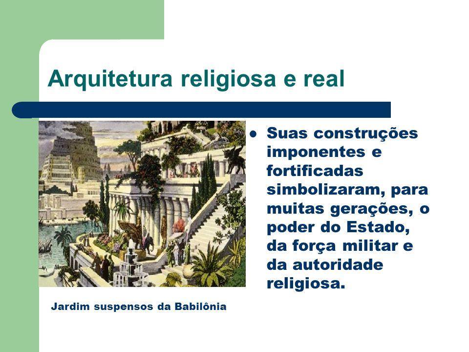 Arquitetura religiosa e real Suas construções imponentes e fortificadas simbolizaram, para muitas gerações, o poder do Estado, da força militar e da a