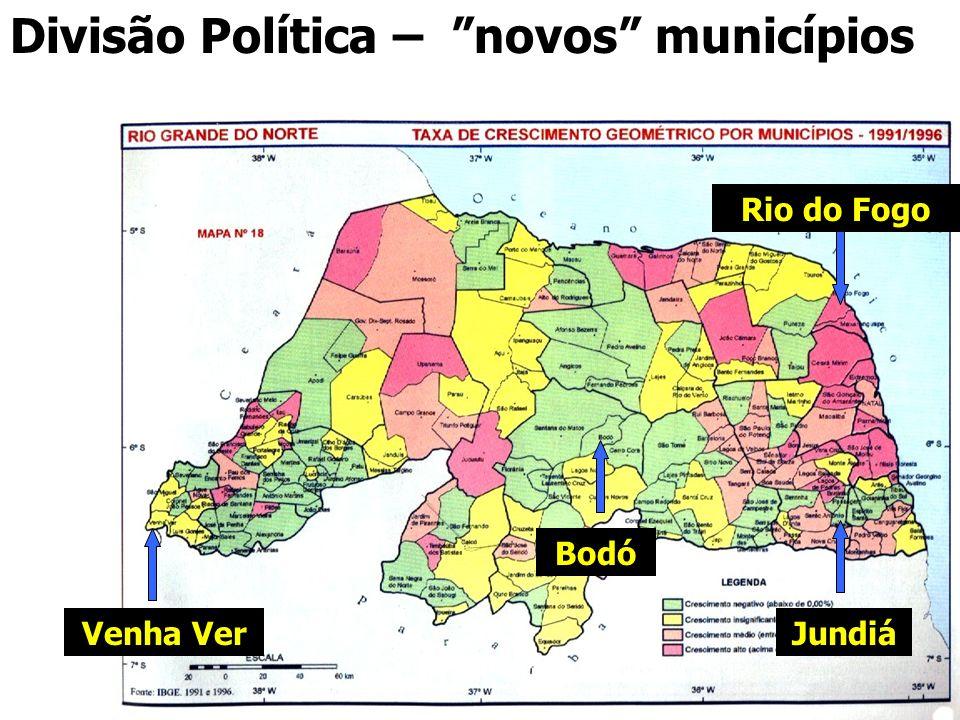Divisão Política – novos municípios Jundiá Bodó Venha Ver Rio do Fogo