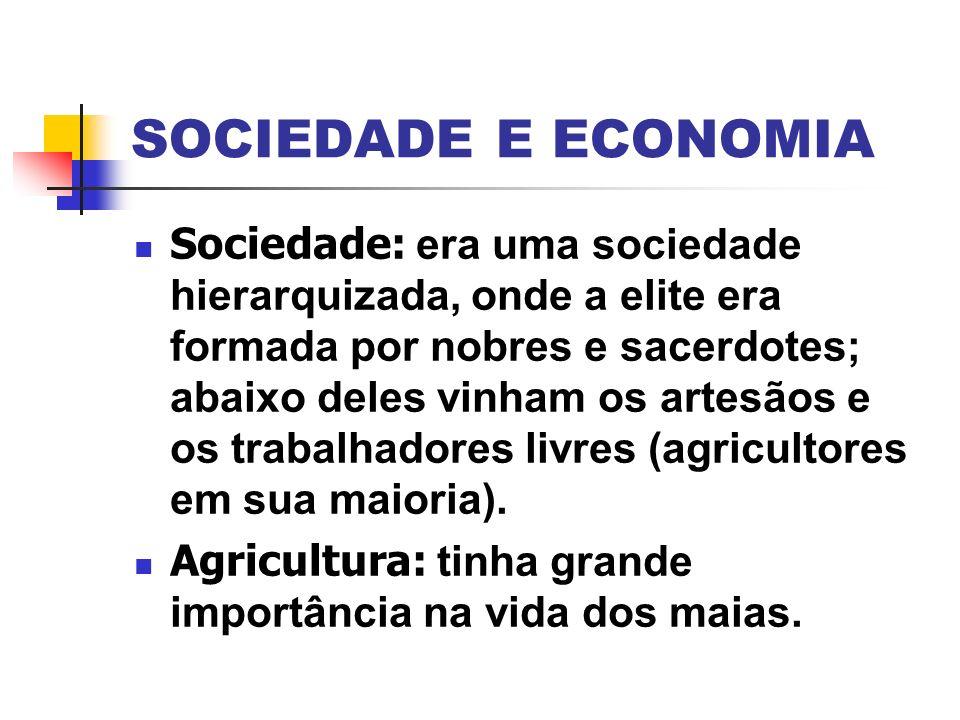 SOCIEDADE E ECONOMIA Sociedade: era uma sociedade hierarquizada, onde a elite era formada por nobres e sacerdotes; abaixo deles vinham os artesãos e o