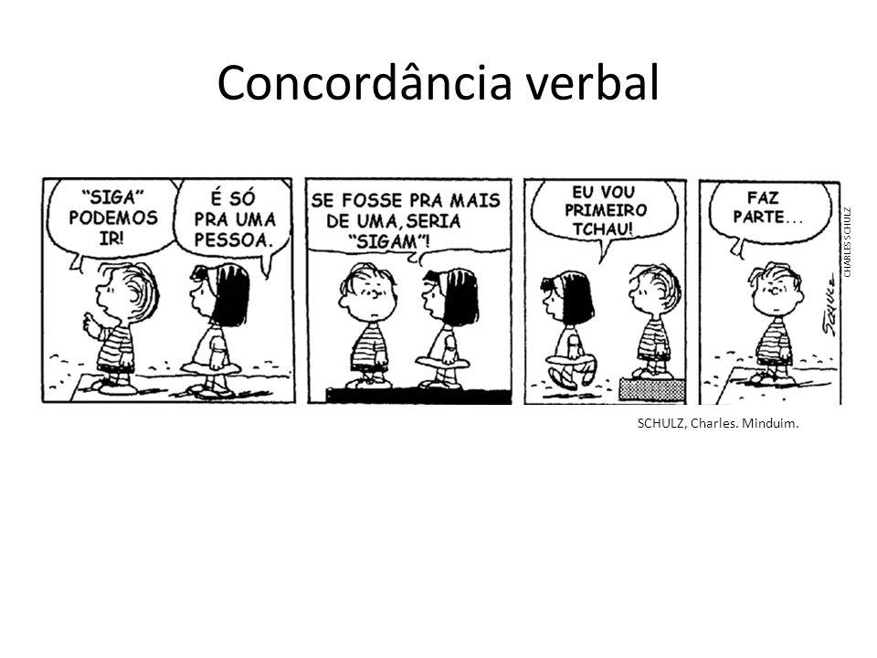 Concordância verbal SCHULZ, Charles. Minduim. CHARLES SCHULZ