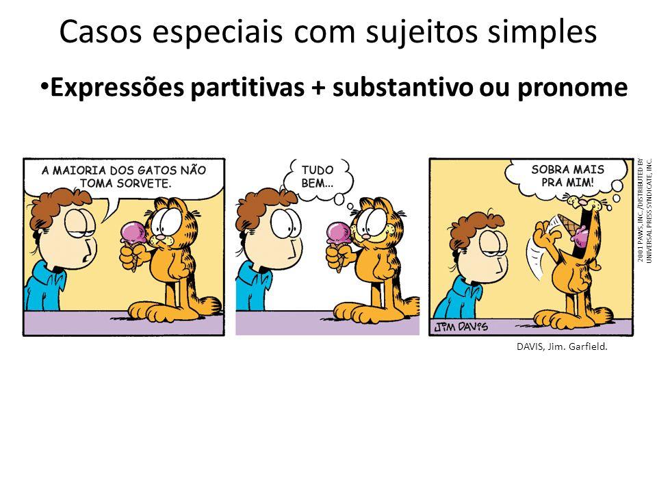 Expressões partitivas + substantivo ou pronome DAVIS, Jim. Garfield. Casos especiais com sujeitos simples 2001 PAWS, INC. /DISTRIBUTED BY UNIVERSAL PR