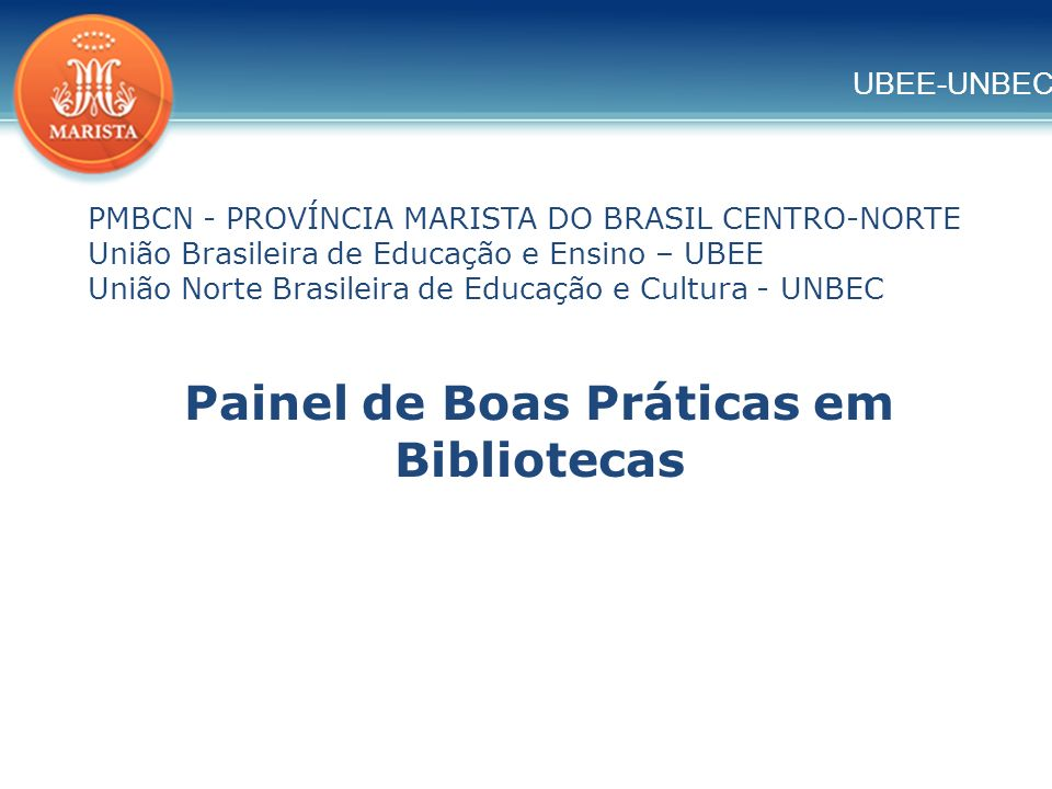 UBEE-UNBEC COLÉGIO MARISTA PATAMARES Explorando os livros em exposição