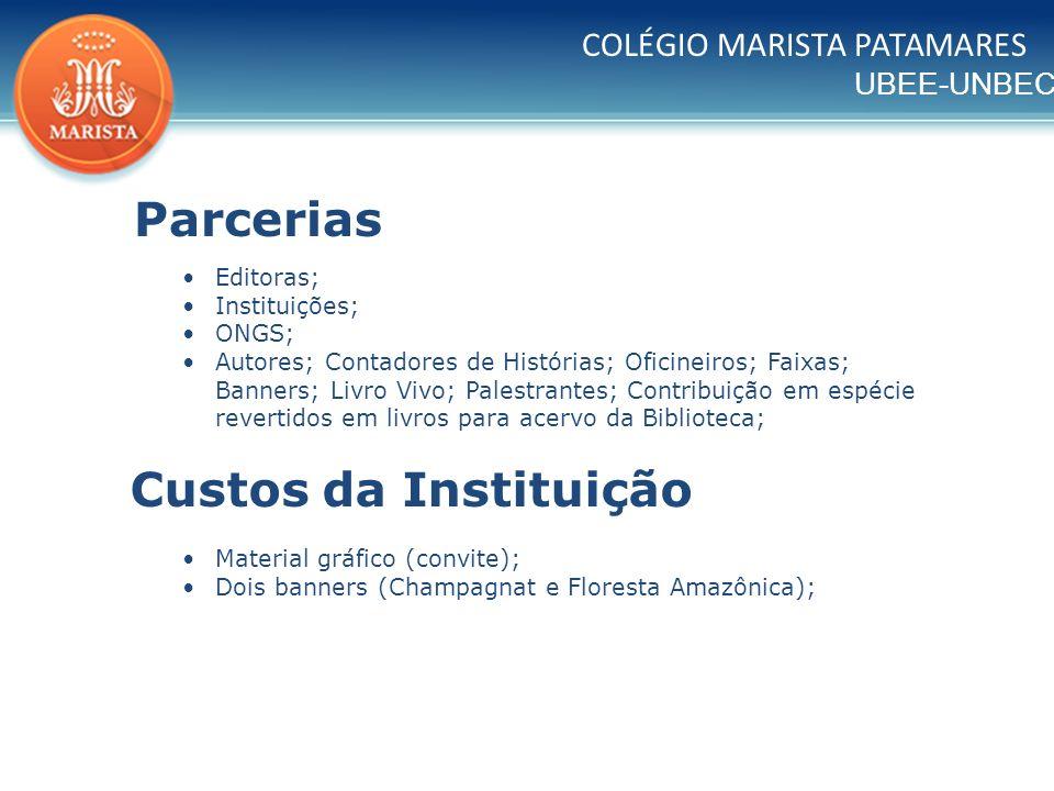 UBEE-UNBEC Editoras; Instituições; ONGS; Autores; Contadores de Histórias; Oficineiros; Faixas; Banners; Livro Vivo; Palestrantes; Contribuição em esp