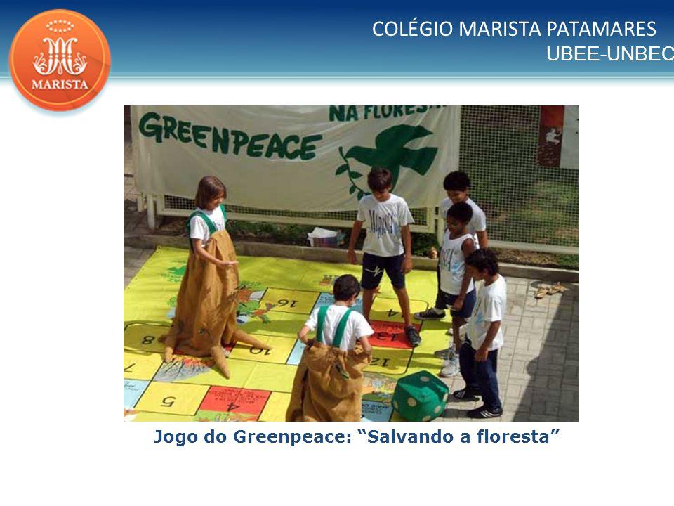 UBEE-UNBEC COLÉGIO MARISTA PATAMARES Jogo do Greenpeace: Salvando a floresta