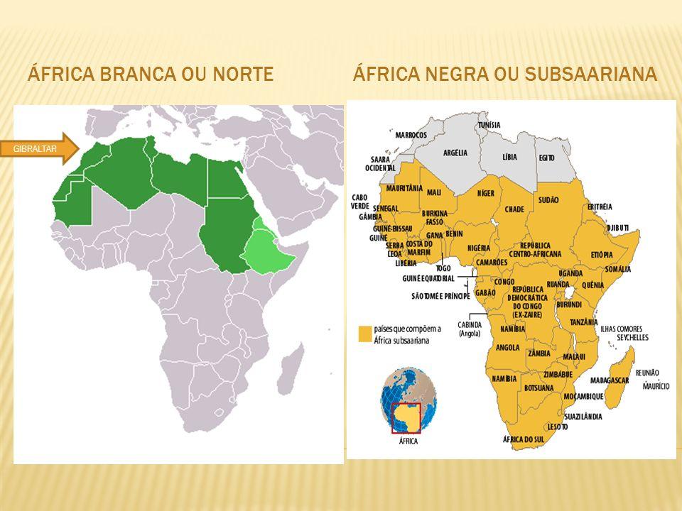 ÁFRICA BRANCA OU NORTEÁFRICA NEGRA OU SUBSAARIANA GIBRALTAR
