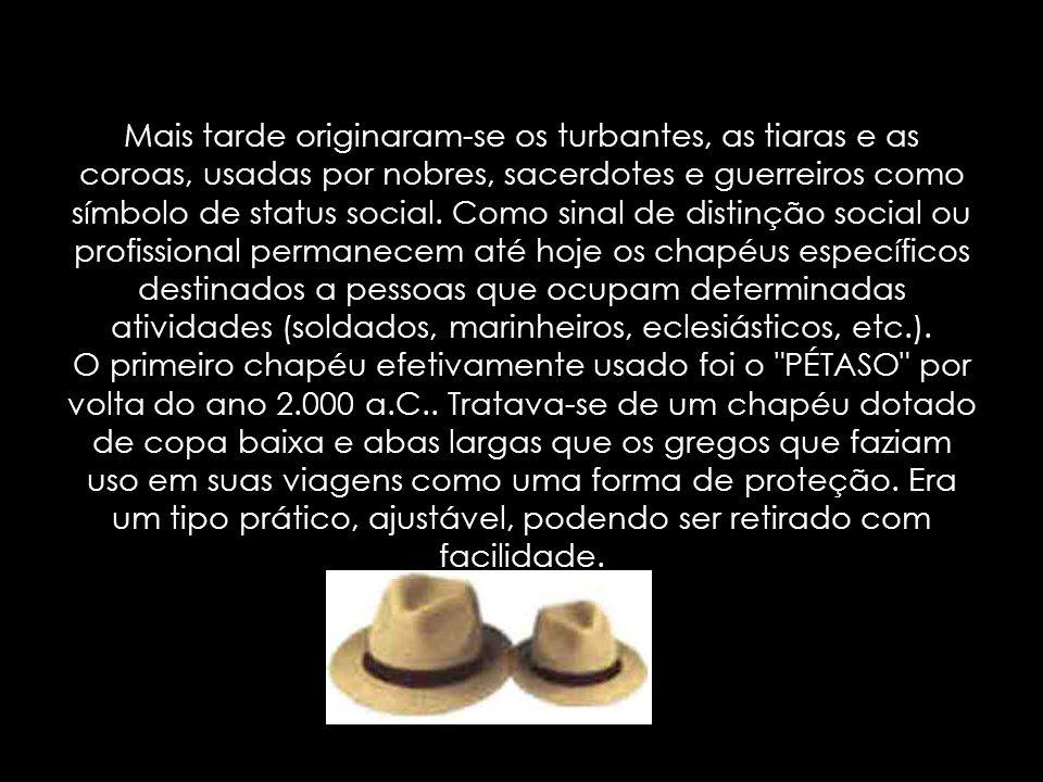 Na Antiga Roma (por volta do ano 1.000 a.C.), os escravos eram proibidos de usar chapéus.