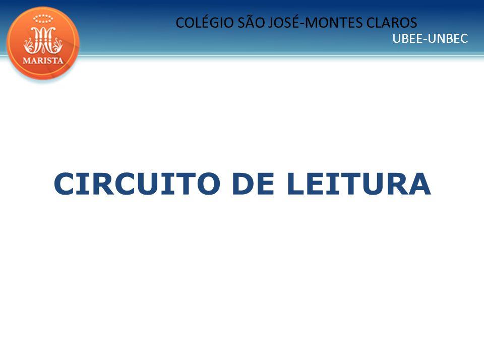 UBEE-UNBEC COLÉGIO SÃO JOSÉ – MONTES CLAROS APRESENTAÇÃO A leitura é uma atividade que deve ser desenvolvida e incentivada tanto por pais quanto por professores.