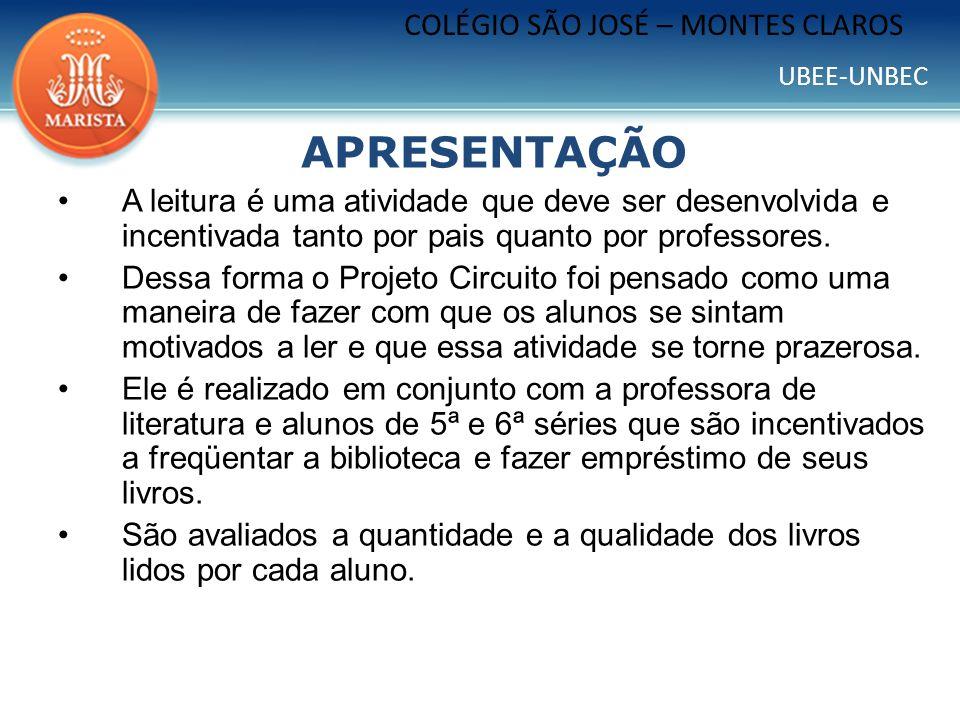UBEE-UNBEC COLÉGIO SÃO JOSÉ – MONTES CLAROS APRESENTAÇÃO A leitura é uma atividade que deve ser desenvolvida e incentivada tanto por pais quanto por p
