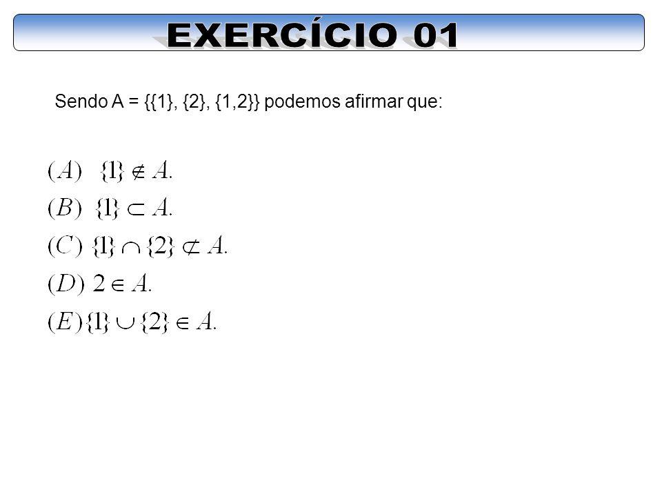 Sendo A = {{1}, {2}, {1,2}} podemos afirmar que: