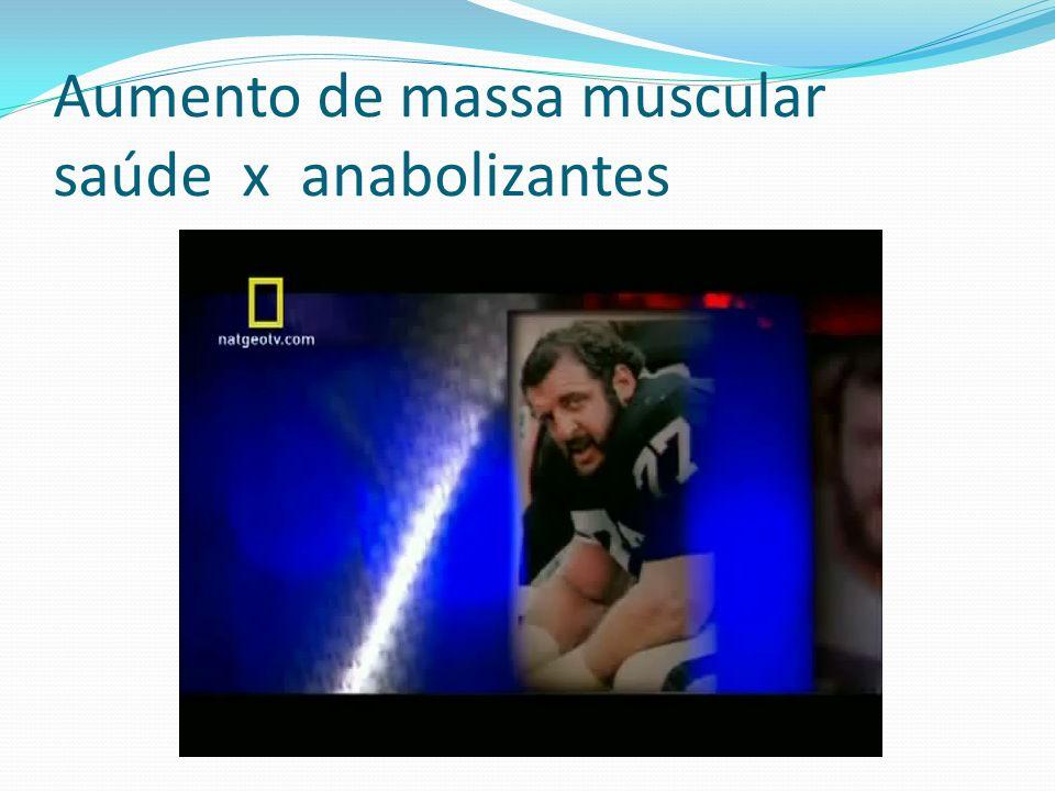 Aumento de massa muscular saúde x anabolizantes