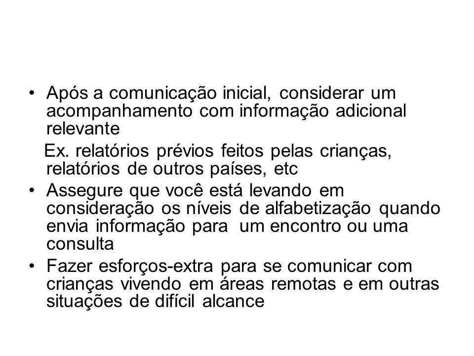Após a comunicação inicial, considerar um acompanhamento com informação adicional relevante Ex.