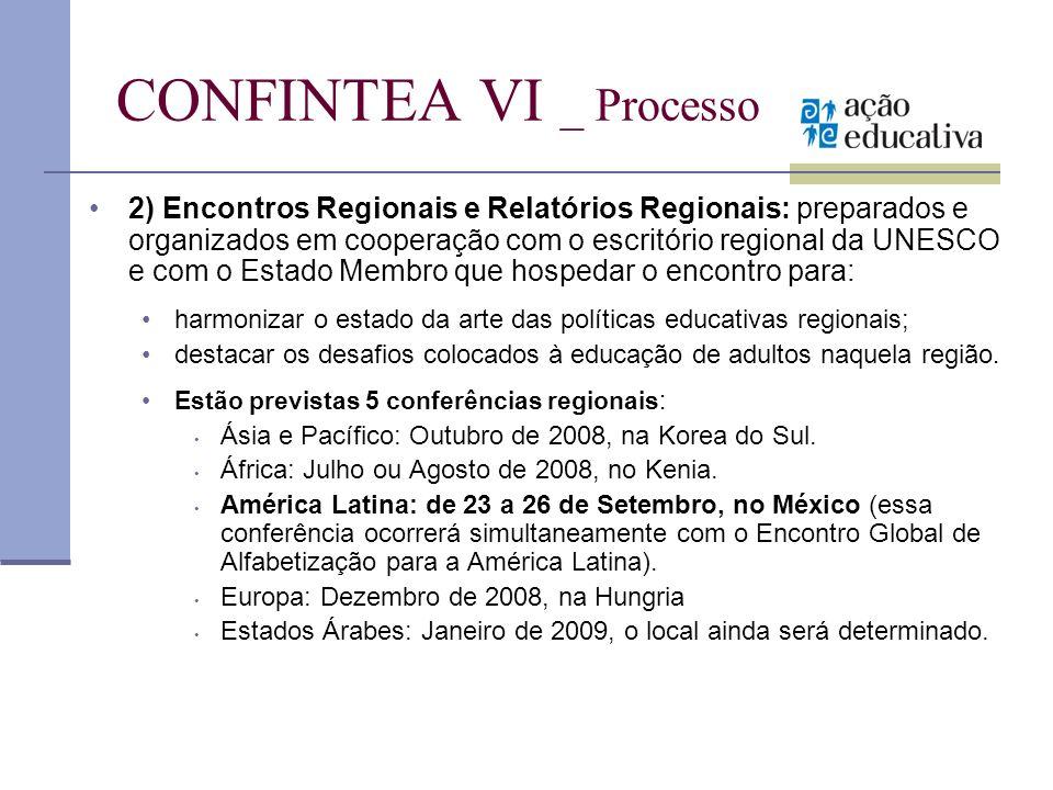 CONFINTEA VI _ Processo 2) Encontros Regionais e Relatórios Regionais: preparados e organizados em cooperação com o escritório regional da UNESCO e co
