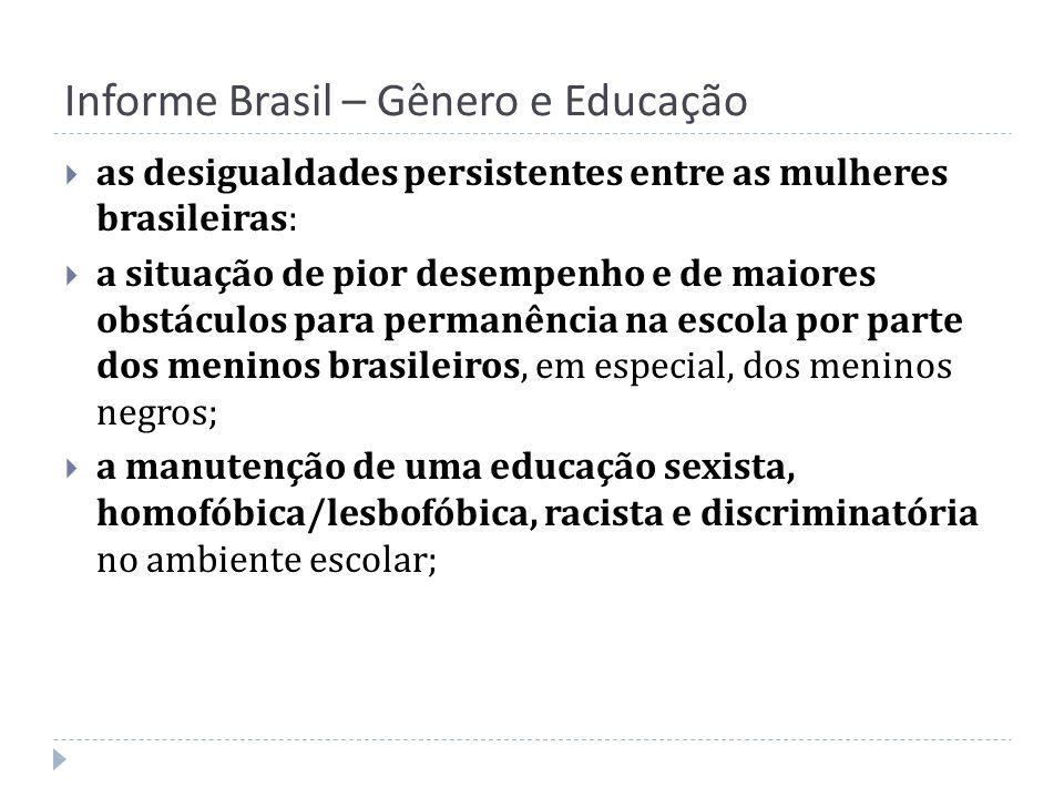 Informe Brasil – Gênero e Educação as desigualdades persistentes entre as mulheres brasileiras: a situação de pior desempenho e de maiores obstáculos