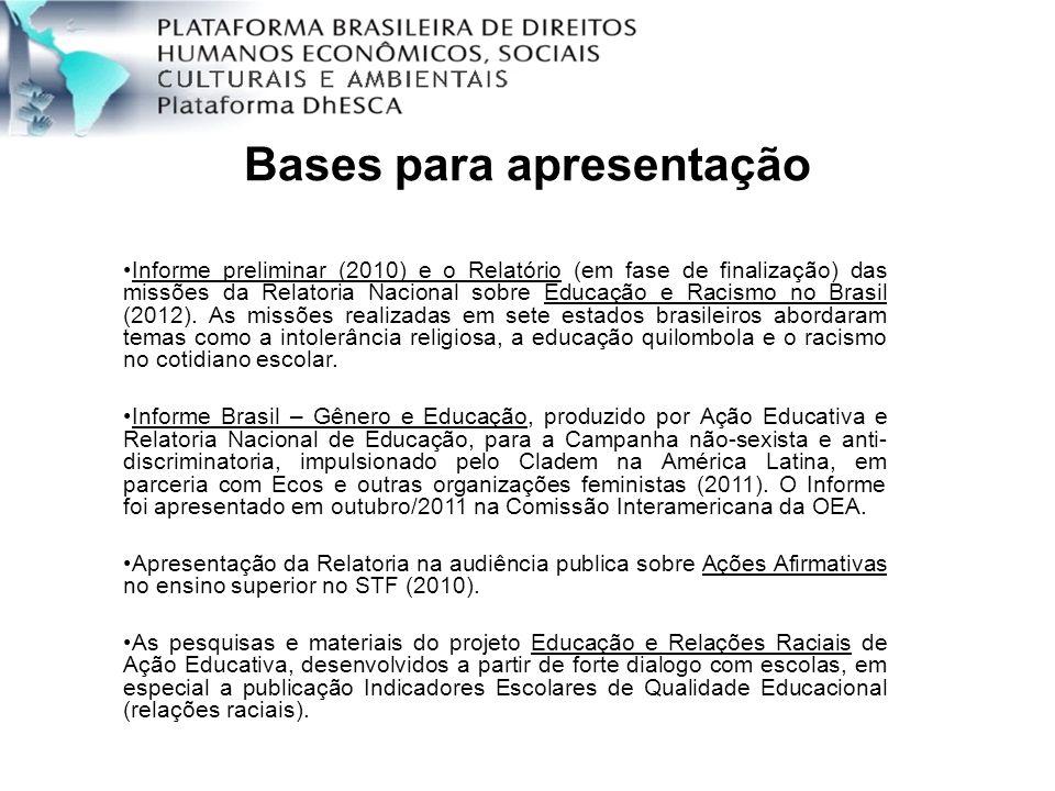 Bases para apresentação Informe preliminar (2010) e o Relatório (em fase de finalização) das missões da Relatoria Nacional sobre Educação e Racismo no