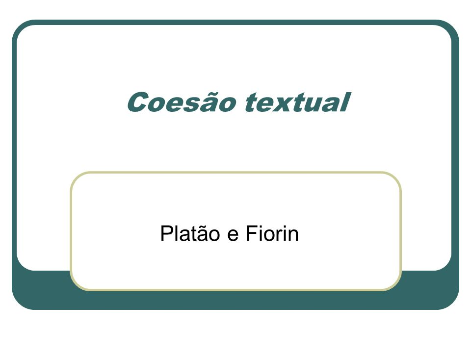 Coesão textual Platão e Fiorin