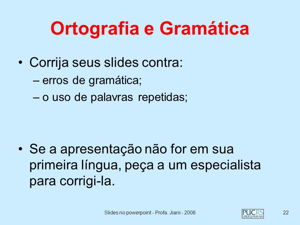 Slides no powerpoint - Profa. Jiani - 200821 Sobre o gráfico anterior… Linhas de grande secundárias são, muitas vezes, desnecessárias. A fonte usada e