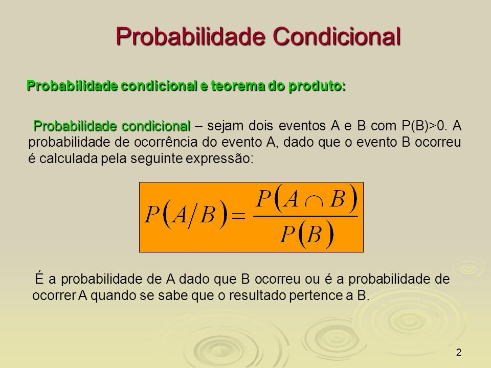 3 Teorema do produto Teorema do produto Teorema do produto – temos que:, observe também que Logo o Teorema do produto é: Para eventos independentes temos: