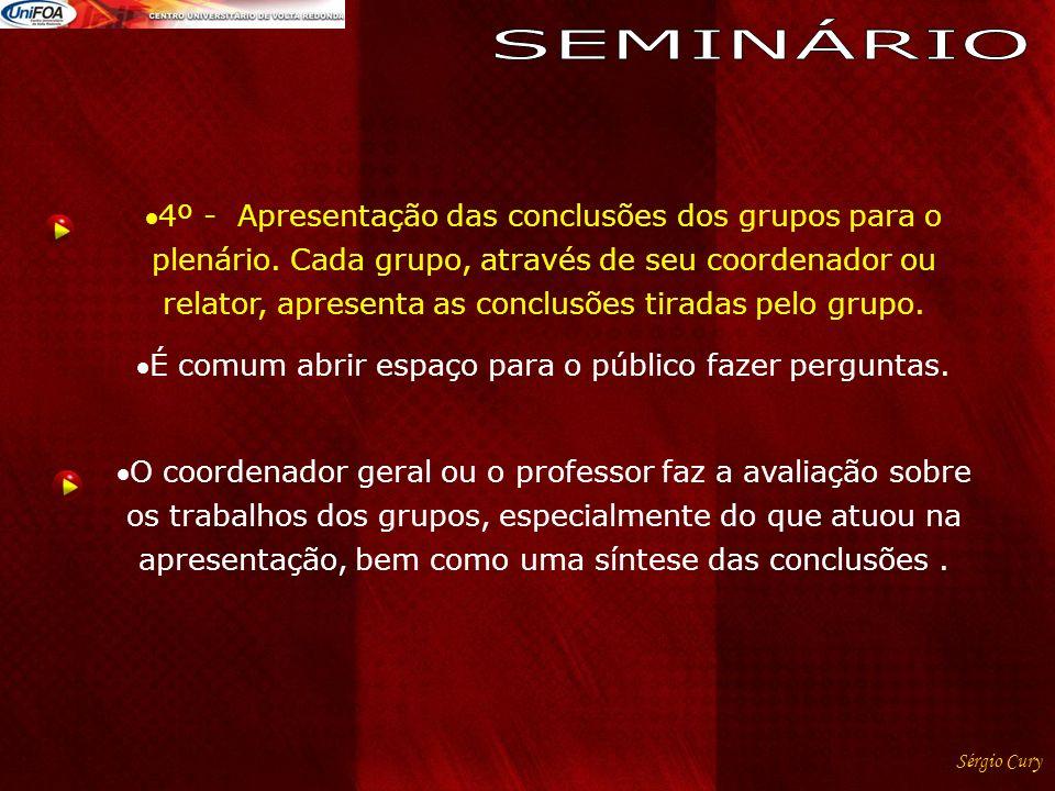 4º - Apresentação das conclusões dos grupos para o plenário. Cada grupo, através de seu coordenador ou relator, apresenta as conclusões tiradas pelo g