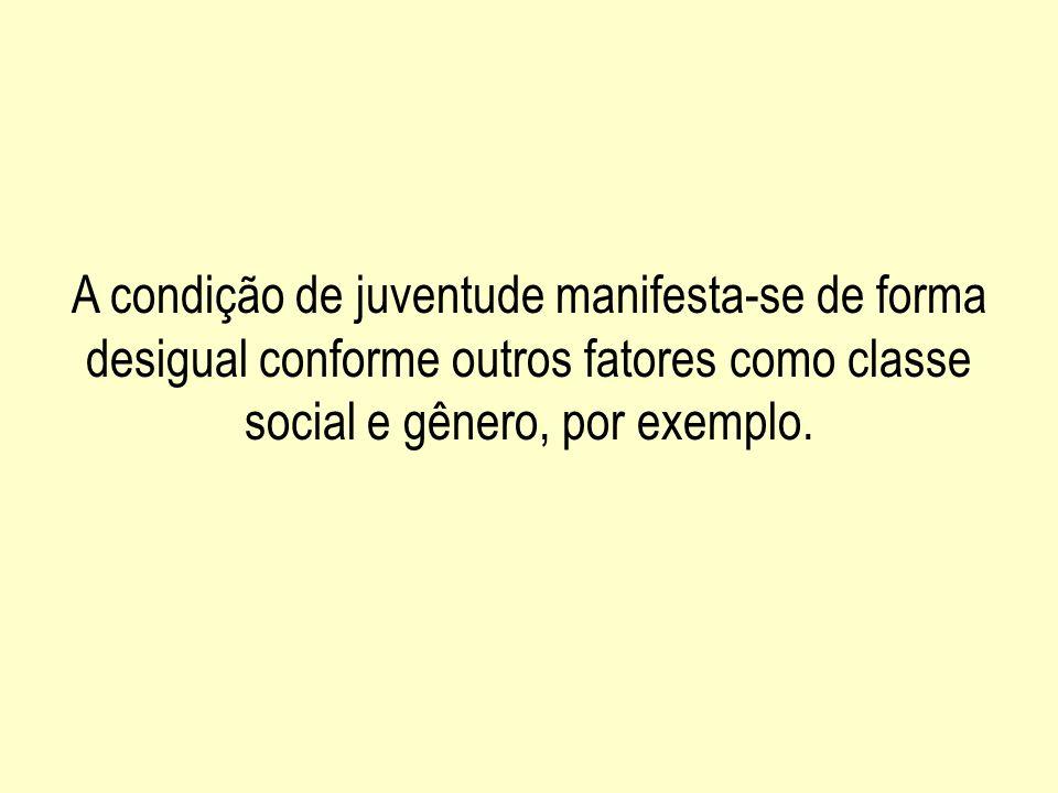 A condição de juventude manifesta-se de forma desigual conforme outros fatores como classe social e gênero, por exemplo.