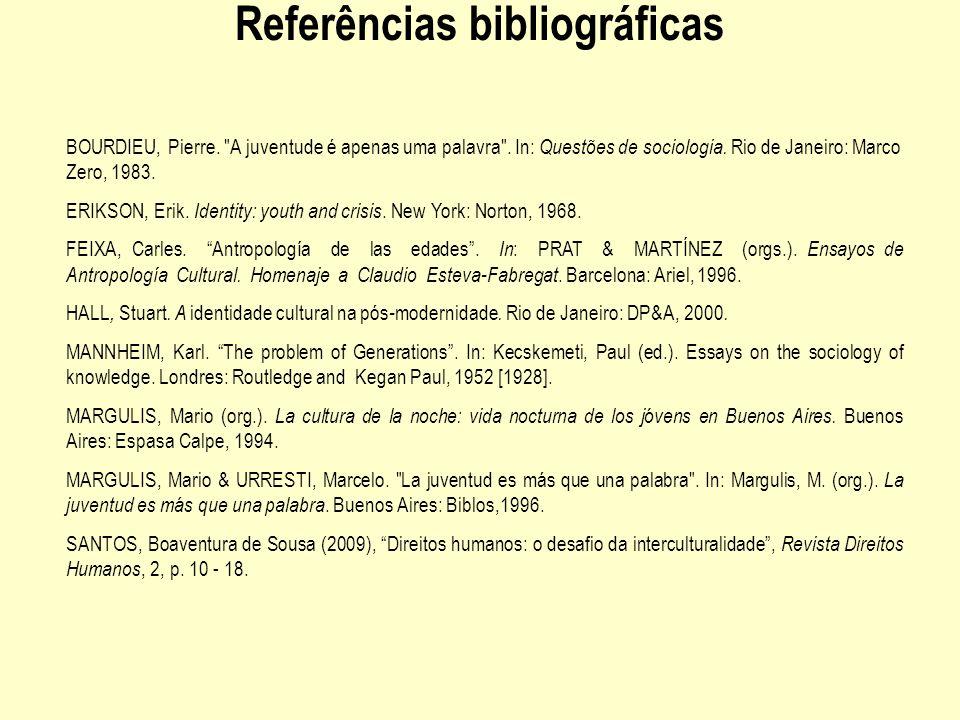 Referências bibliográficas BOURDIEU, Pierre.