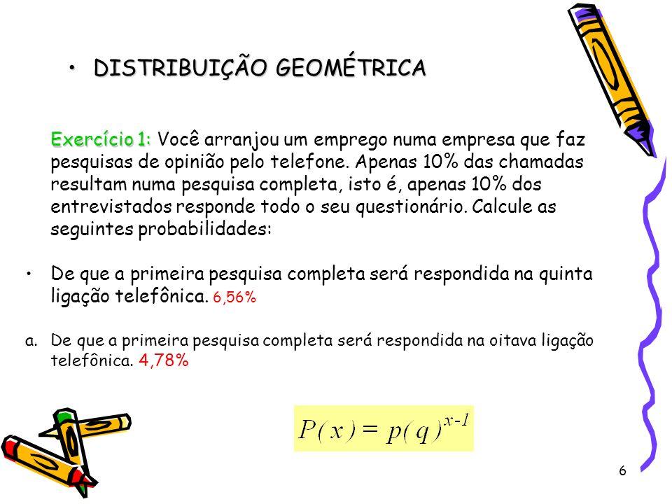 7 DISTRIBUIÇÃO DE POISSONDISTRIBUIÇÃO DE POISSON a.O experimento consiste na contagem do número de vezes, x, que um evento ocorre em um determinado intervalo.