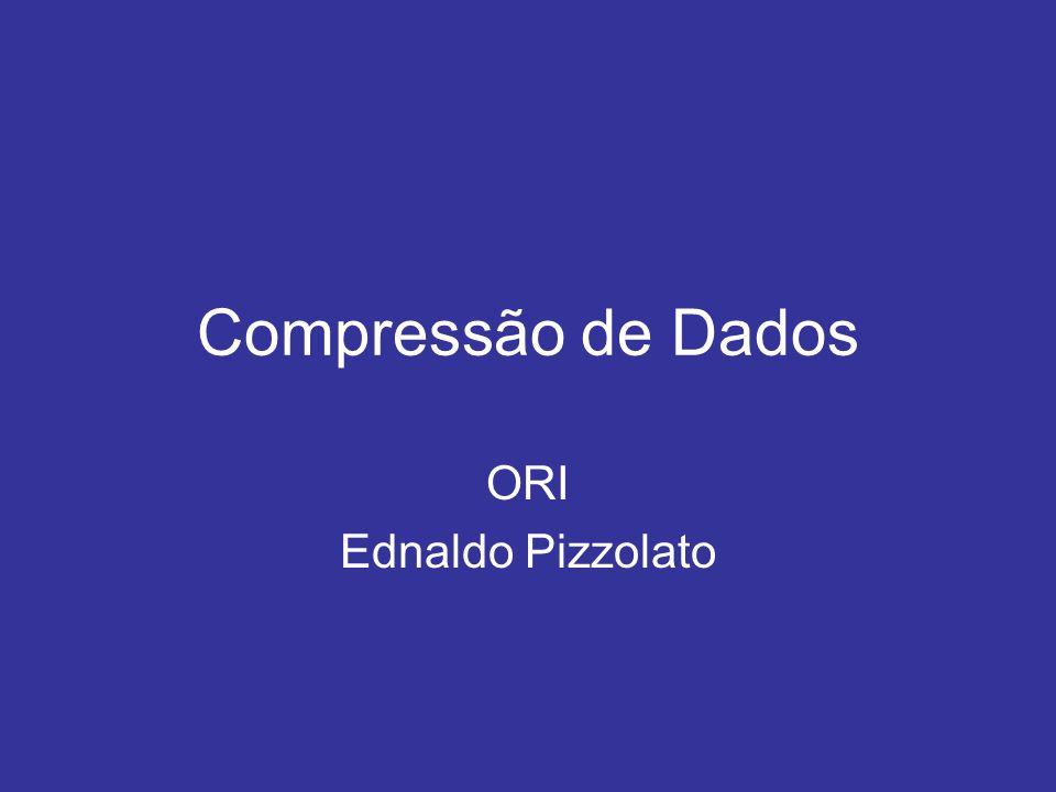 Compressão de Dados ORI Ednaldo Pizzolato