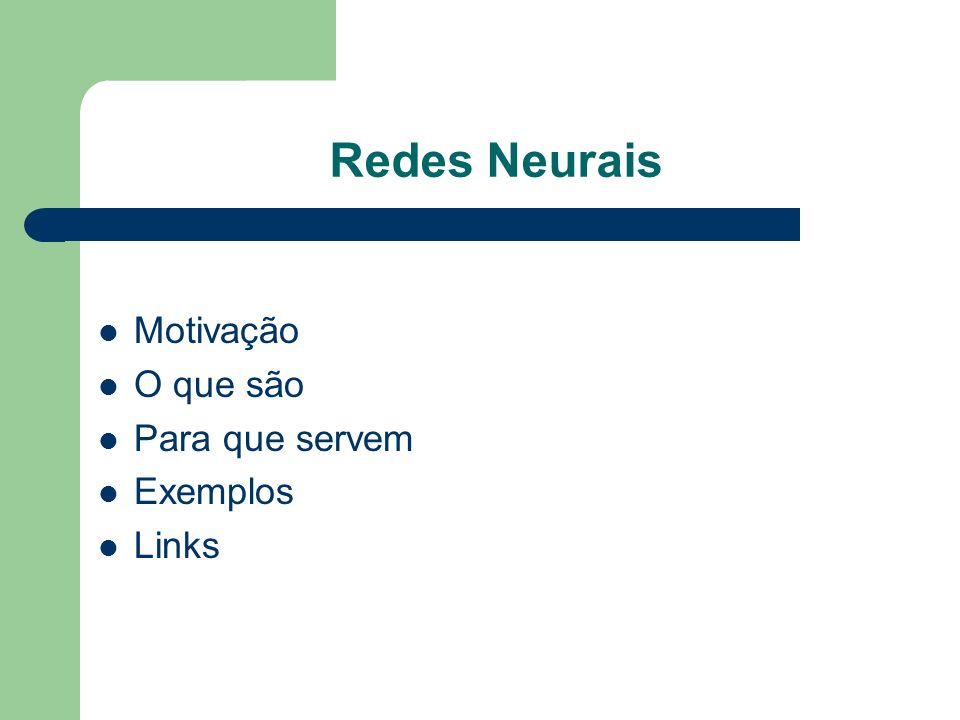 Redes Neurais Motivação O que são Para que servem Exemplos Links