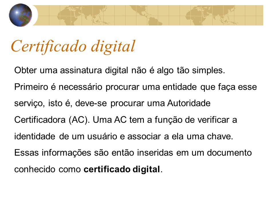 Certificado digital Obter uma assinatura digital não é algo tão simples.