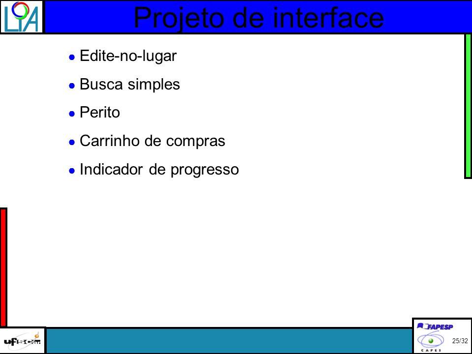 Projeto de interface Edite-no-lugar Busca simples Perito Carrinho de compras Indicador de progresso 25/32